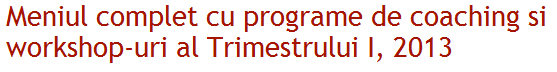 Unelte de dezvoltare personala si profesionala pentru trimestrul 1 al anului 2013