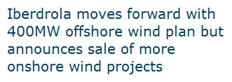 iberdrola moves forward with 400mw offshore wind plan but announces sale of more onshore wind projects
