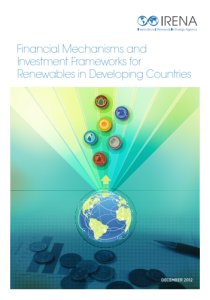 Financial Mechanisms and Investment Frameworks for the Renewable s in Developing Countries 12.2012