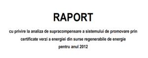 Raport cu privire la analiza de supracompensare a sistemului de promovare prin Certificate verzi a energiei din surse regenerabile de energie pentru anul 2012